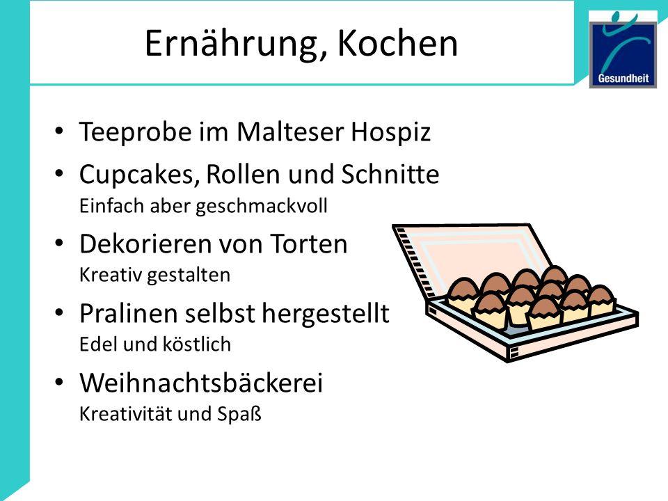 Ernährung, Kochen Teeprobe im Malteser Hospiz Cupcakes, Rollen und Schnitte Einfach aber geschmackvoll Dekorieren von Torten Kreativ gestalten Praline