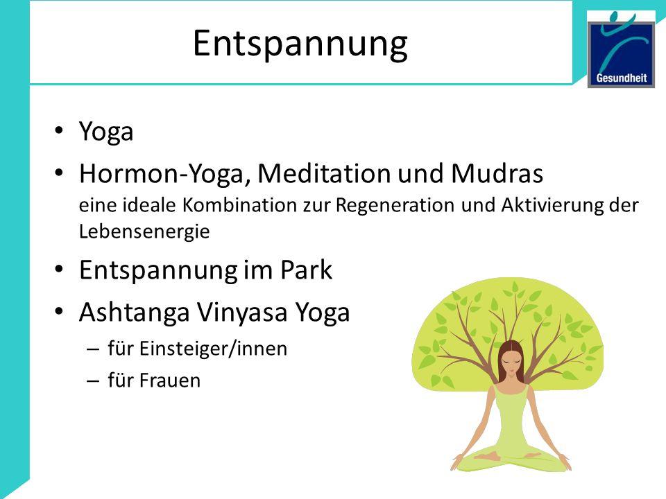 Entspannung Yoga Hormon-Yoga, Meditation und Mudras eine ideale Kombination zur Regeneration und Aktivierung der Lebensenergie Entspannung im Park Ash
