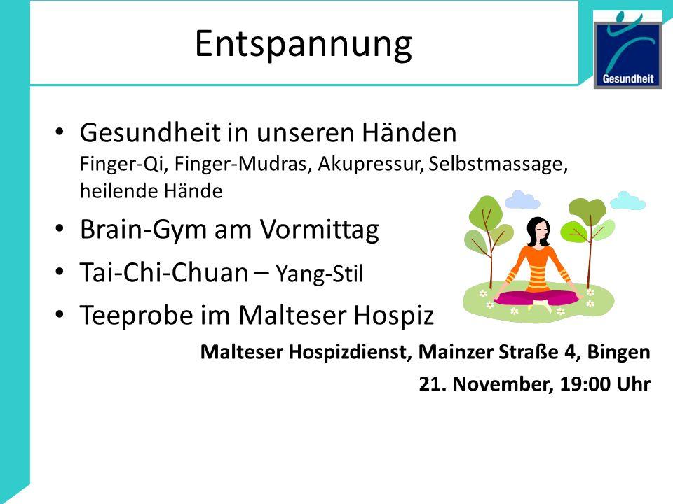 Entspannung Gesundheit in unseren Händen Finger-Qi, Finger-Mudras, Akupressur, Selbstmassage, heilende Hände Brain-Gym am Vormittag Tai-Chi-Chuan – Ya
