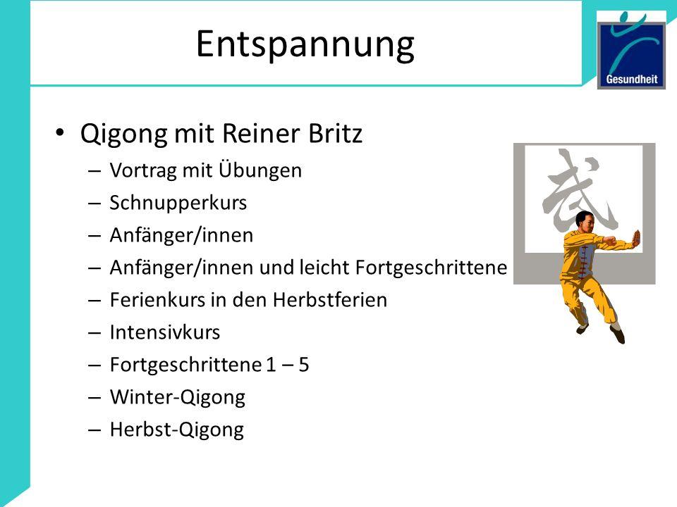 Entspannung Qigong mit Reiner Britz – Vortrag mit Übungen – Schnupperkurs – Anfänger/innen – Anfänger/innen und leicht Fortgeschrittene – Ferienkurs i