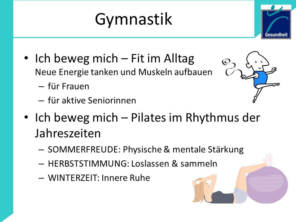 Gymnastik Ich beweg mich – Fit im Alltag Neue Energie tanken und Muskeln aufbauen – für Frauen – für aktive Seniorinnen Ich beweg mich – Pilates im Rh