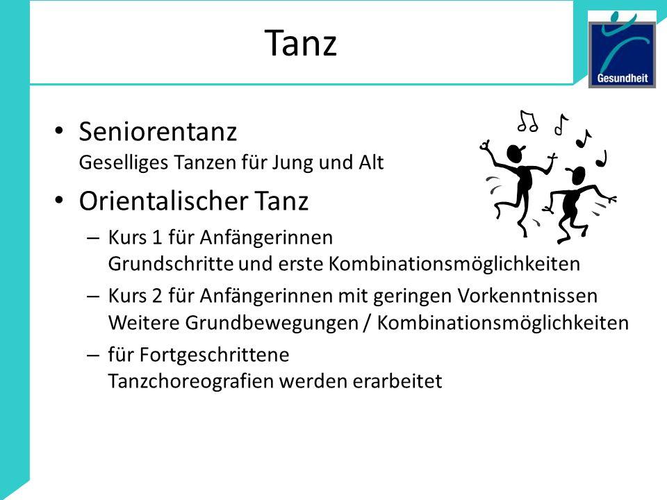 Tanz Seniorentanz Geselliges Tanzen für Jung und Alt Orientalischer Tanz – Kurs 1 für Anfängerinnen Grundschritte und erste Kombinationsmöglichkeiten