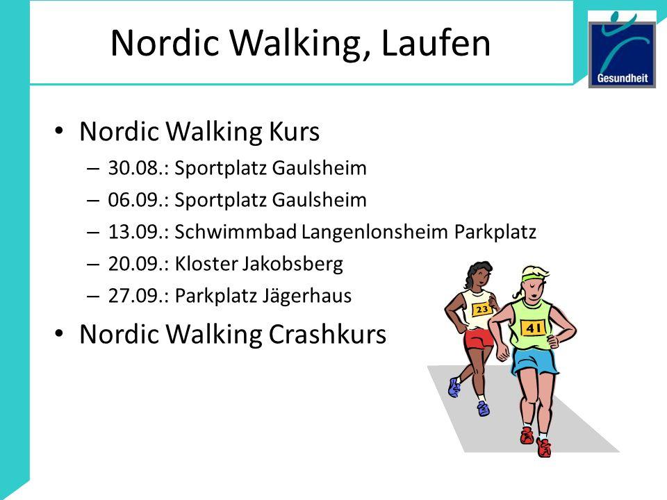 Nordic Walking, Laufen Nordic Walking Kurs – 30.08.: Sportplatz Gaulsheim – 06.09.: Sportplatz Gaulsheim – 13.09.: Schwimmbad Langenlonsheim Parkplatz