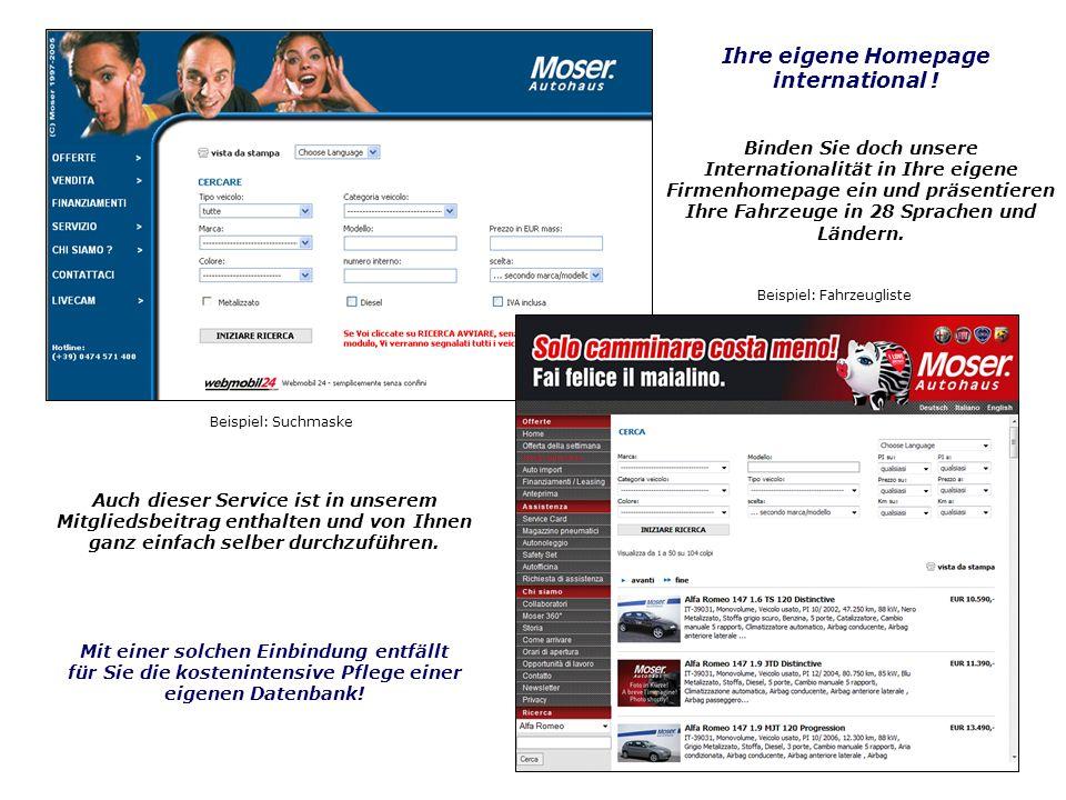 Beispiel: Suchmaske Beispiel: Fahrzeugliste Ihre eigene Homepage international ! Binden Sie doch unsere Internationalität in Ihre eigene Firmenhomepag