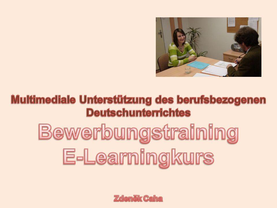 Bewerbungstraining Das Hauptziel dieses Kurses ist es, durch das Bewerbungstrainig in der deutschen Sprache die Konkurrenzfähigkeit der tschechischen Hochschulabsolventen auf dem Arbeitsmarkt in den deutschsprachigen Ländern zu verbessern.