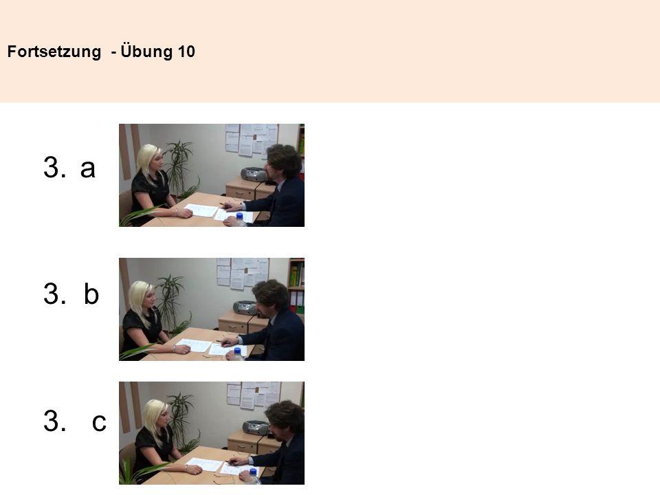 Fortsetzung - Übung 10 3.a 3. b 3. c