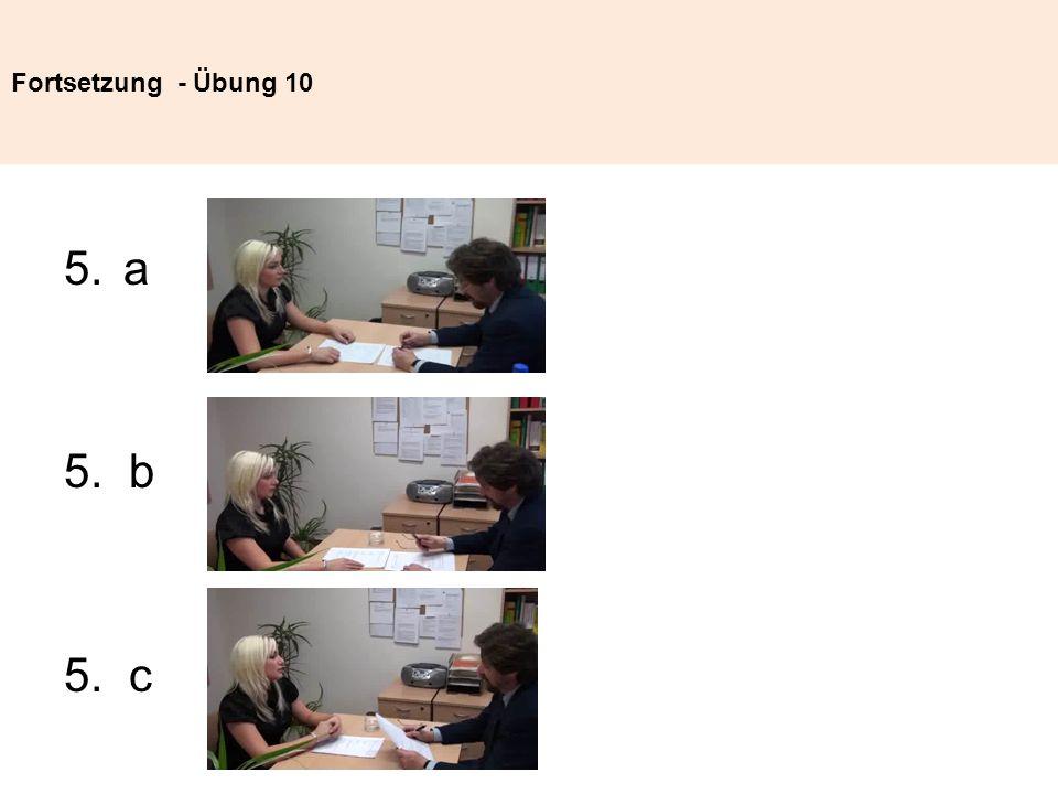 Fortsetzung - Übung 10 5.a 5. b 5. c