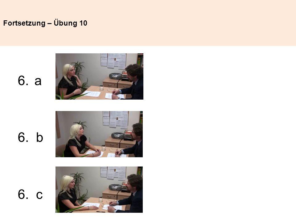 Fortsetzung – Übung 10 6.a 6. b 6. c