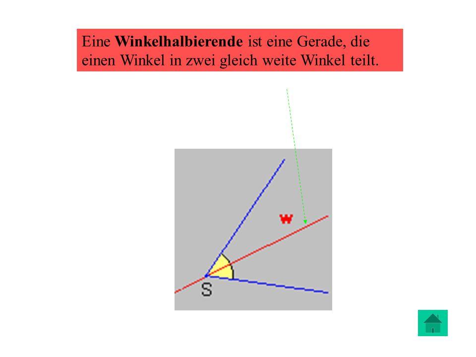 Eine Winkelhalbierende ist eine Gerade, die einen Winkel in zwei gleich weite Winkel teilt.