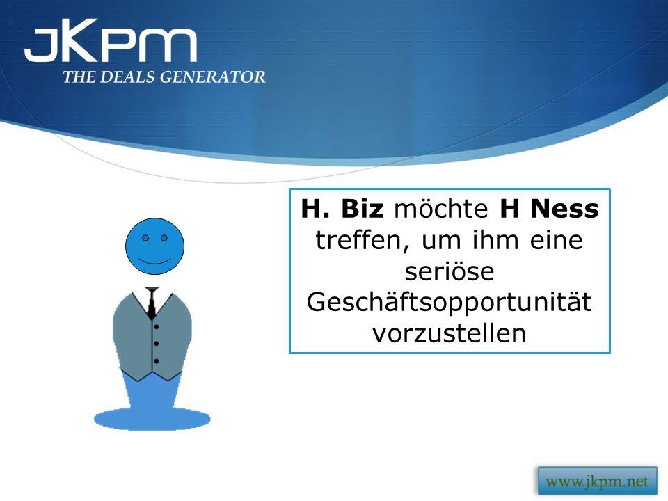 H. Biz möchte H Ness treffen, um ihm eine seriöse Geschäftsopportunität vorzustellen