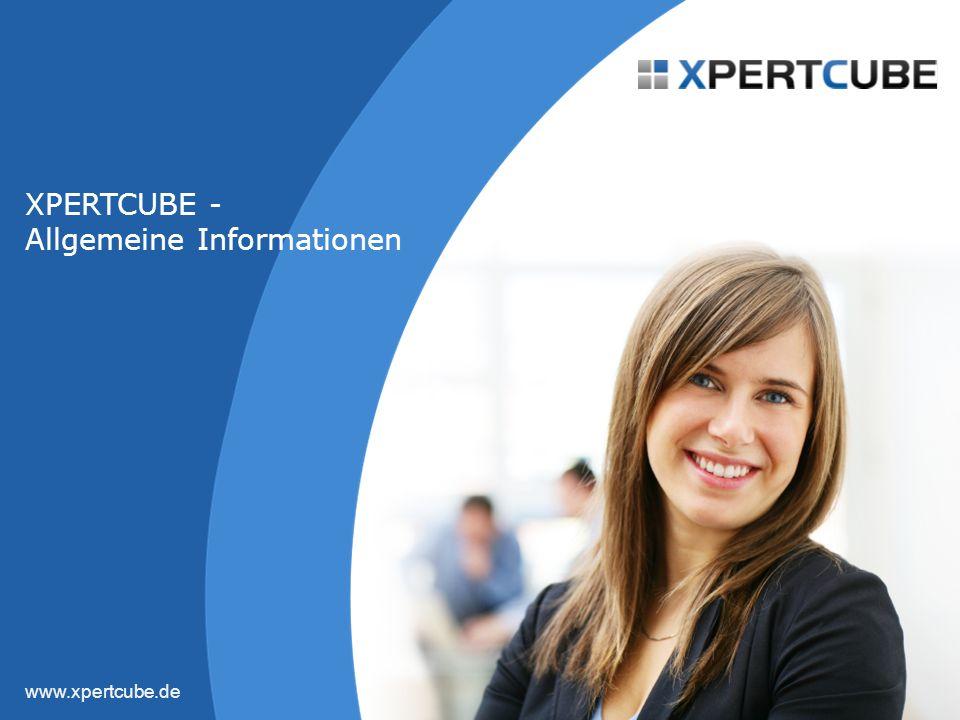 www.xpertcube.de XPERTCUBE - Allgemeine Informationen