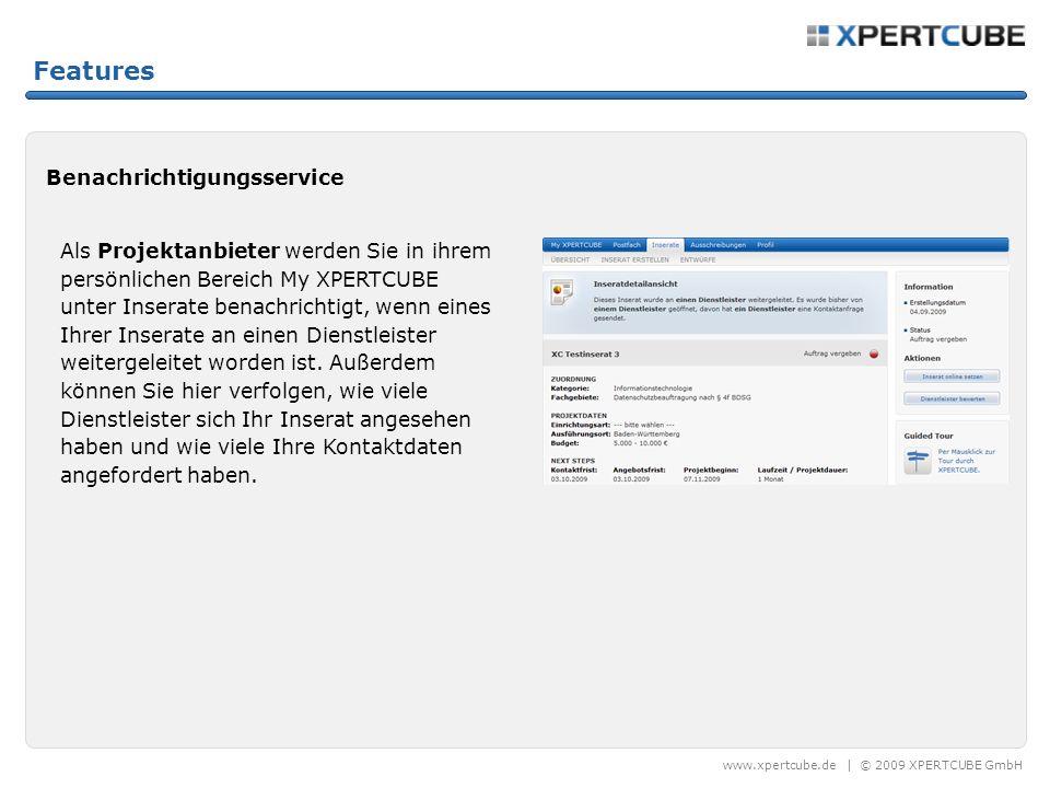 www.xpertcube.de | © 2009 XPERTCUBE GmbH Features Benachrichtigungsservice Als Projektanbieter werden Sie in ihrem persönlichen Bereich My XPERTCUBE u