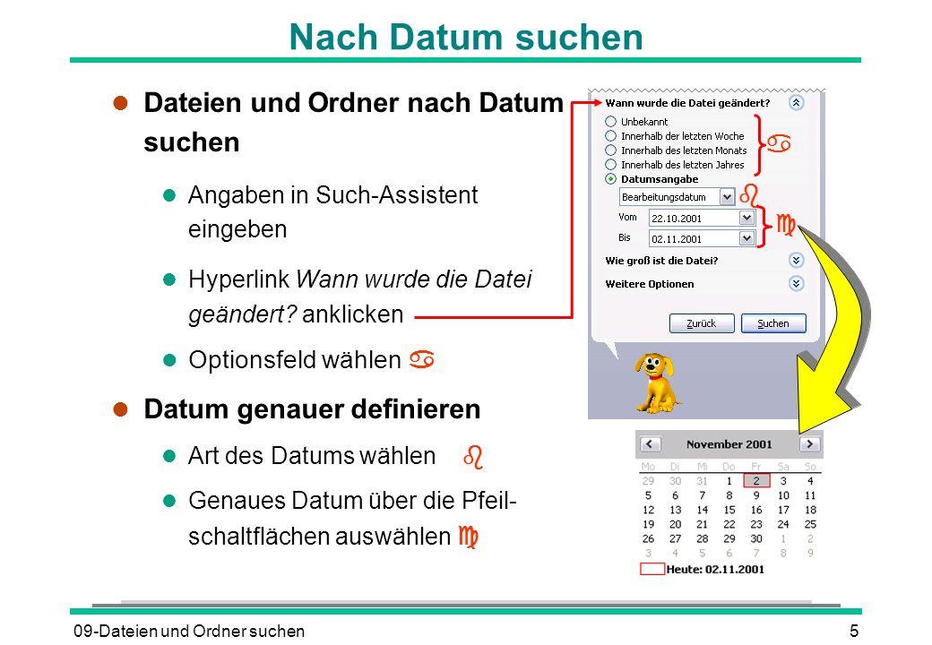 09-Dateien und Ordner suchen5 Nach Datum suchen l Dateien und Ordner nach Datum suchen l Angaben in Such-Assistent eingeben l Hyperlink Wann wurde die Datei geändert.