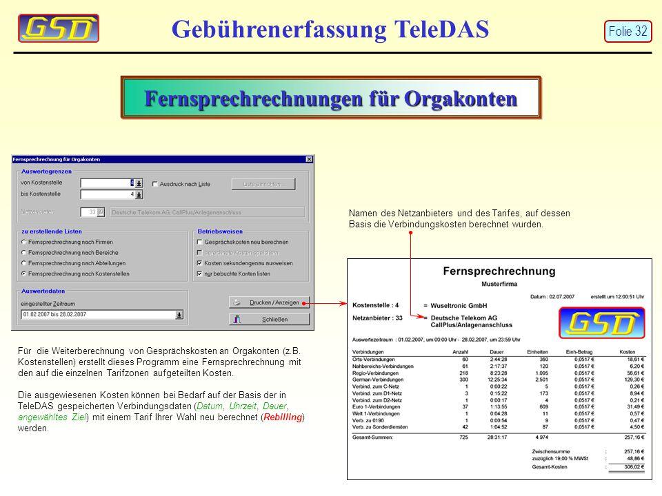Fernsprechrechnungen für Orgakonten Gebührenerfassung TeleDAS Für die Weiterberechnung von Gesprächskosten an Orgakonten (z.B. Kostenstellen) erstellt