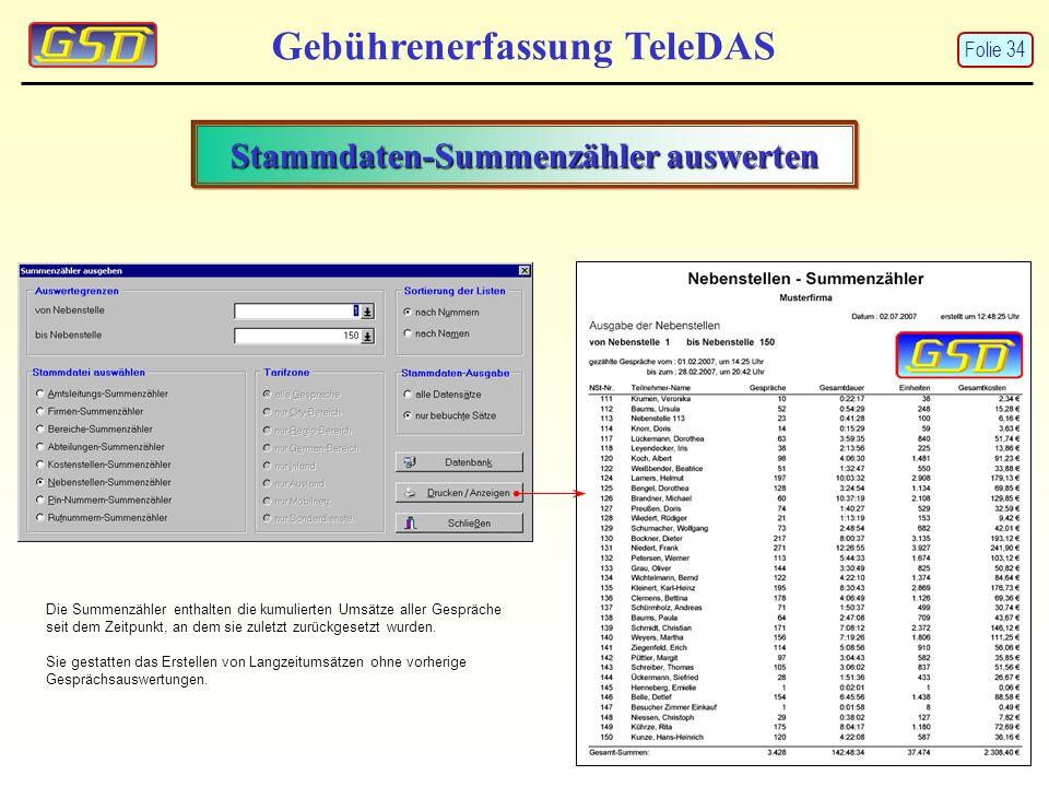 Stammdaten-Summenzähler auswerten Gebührenerfassung TeleDAS Die Summenzähler enthalten die kumulierten Umsätze aller Gespräche seit dem Zeitpunkt, an