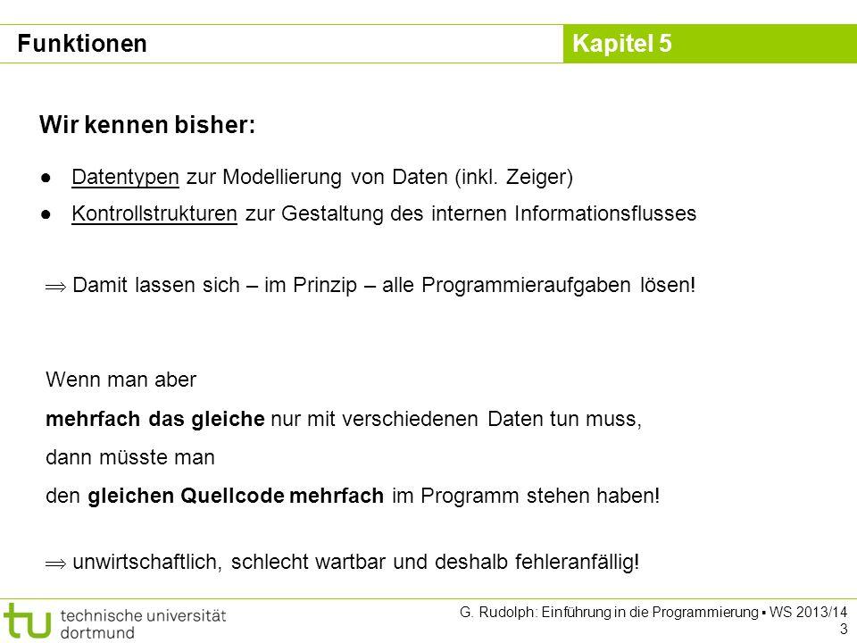 Kapitel 5 G.Rudolph: Einführung in die Programmierung WS 2013/14 64 1.