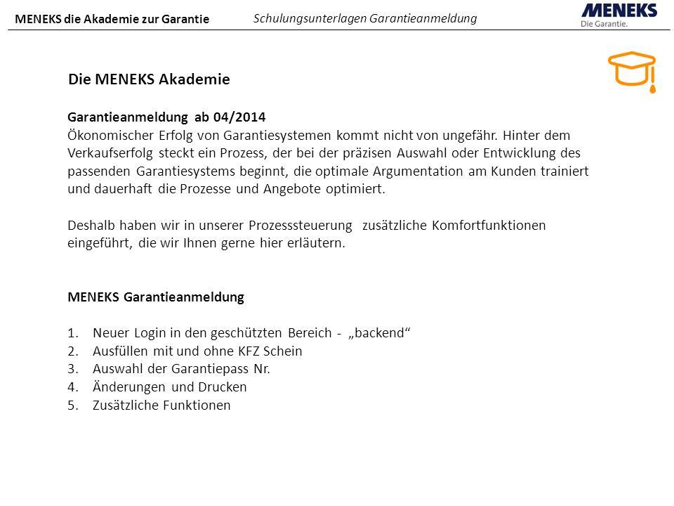 MENEKS die Akademie zur Garantie Schulungsunterlagen Garantieanmeldung Die MENEKS Akademie Garantieanmeldung ab 04/2014 Ökonomischer Erfolg von Garantiesystemen kommt nicht von ungefähr.