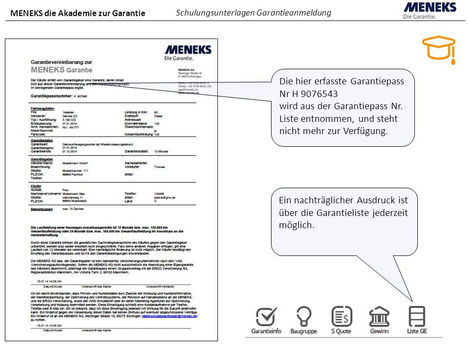 MENEKS die Akademie zur Garantie Schulungsunterlagen Garantieanmeldung Die hier erfasste Garantiepass Nr H 9076543 wird aus der Garantiepass Nr. Liste