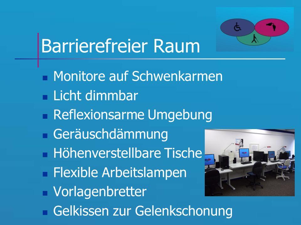 Barrierefreier Raum Monitore auf Schwenkarmen Licht dimmbar Reflexionsarme Umgebung Geräuschdämmung Höhenverstellbare Tische Flexible Arbeitslampen Vorlagenbretter Gelkissen zur Gelenkschonung