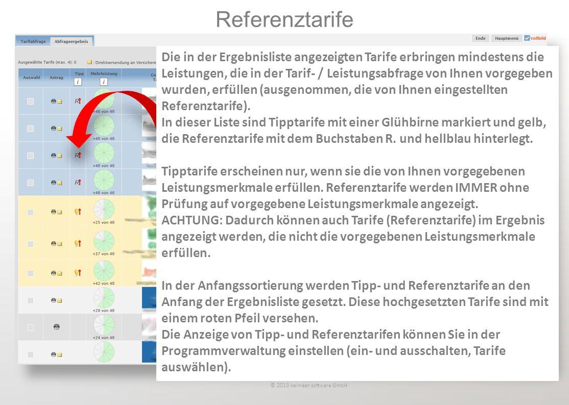 tariffinder und Ersparnisbox / Referenztarife © 2013 kaimaan software GmbH Die in der Ergebnisliste angezeigten Tarife erbringen mindestens die Leistu