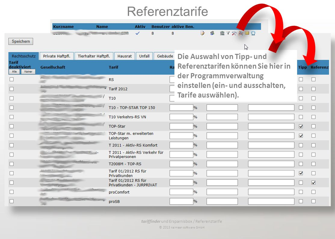 tariffinder und Ersparnisbox / Referenztarife © 2013 kaimaan software GmbH Die Auswahl von Tipp- und Referenztarifen können Sie hier in der Programmve
