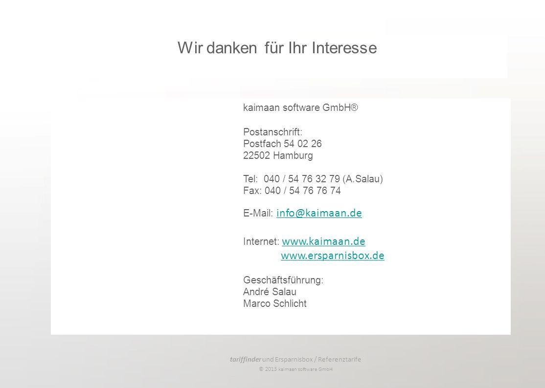 tariffinder und Ersparnisbox / Referenztarife © 2013 kaimaan software GmbH kaimaan software GmbH® Postanschrift: Postfach 54 02 26 22502 Hamburg Tel: