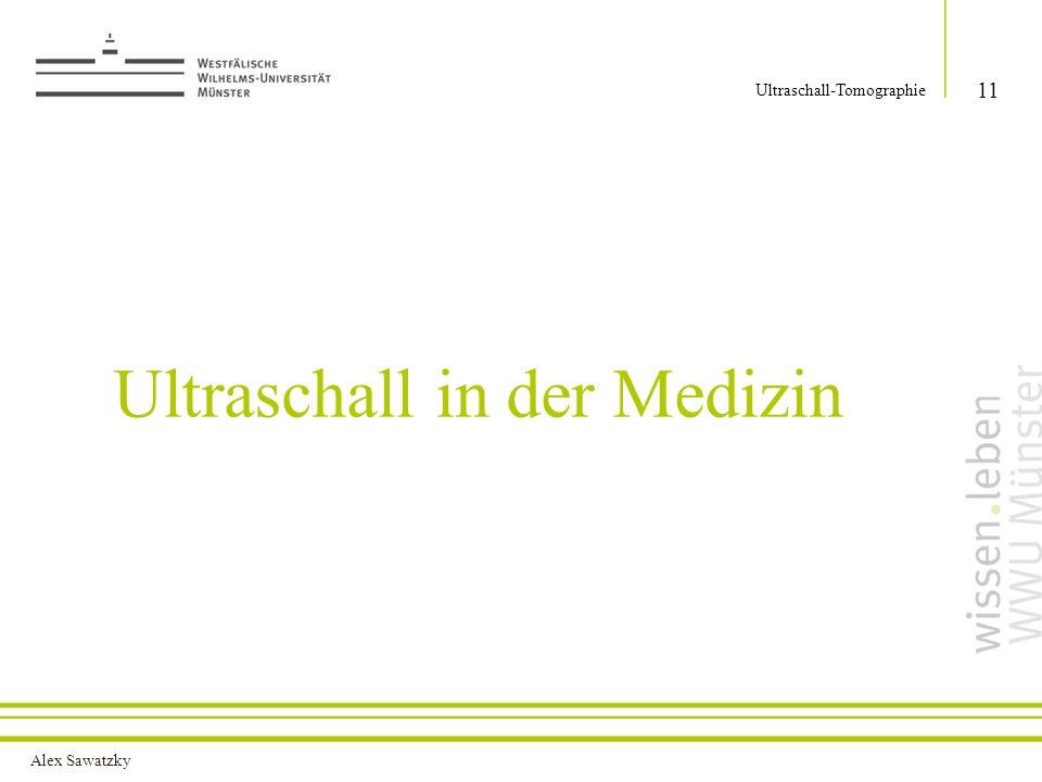 Alex Sawatzky Ultraschall in der Medizin 11 Ultraschall-Tomographie