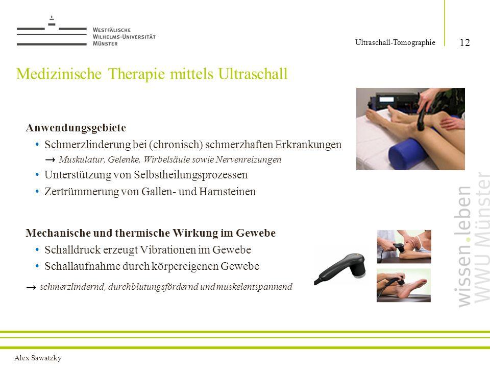 Alex Sawatzky Medizinische Therapie mittels Ultraschall Anwendungsgebiete Schmerzlinderung bei (chronisch) schmerzhaften Erkrankungen Muskulatur, Gele