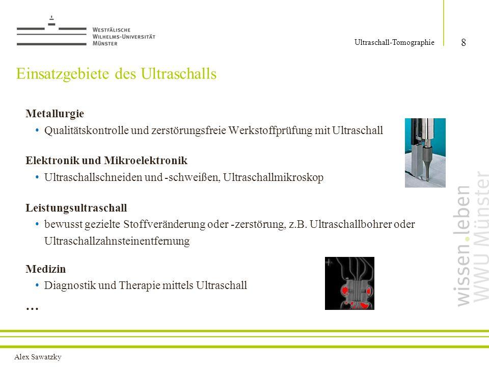 Alex Sawatzky Einsatzgebiete des Ultraschalls Metallurgie Qualitätskontrolle und zerstörungsfreie Werkstoffprüfung mit Ultraschall Elektronik und Mikr