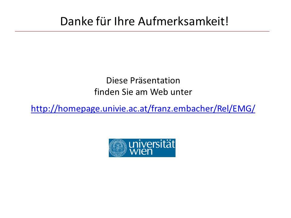 Danke für Ihre Aufmerksamkeit! Diese Präsentation finden Sie am Web unter http://homepage.univie.ac.at/franz.embacher/Rel/EMG/ http://homepage.univie.