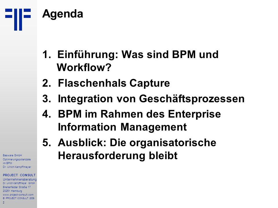 2 Basware GmbH Optimierungspotenziale im BPM Dr. Ulrich Kampffmeyer PROJECT CONSULT Unternehmensberatung Dr. Ulrich Kampffmeyer GmbH Breitenfelder Str