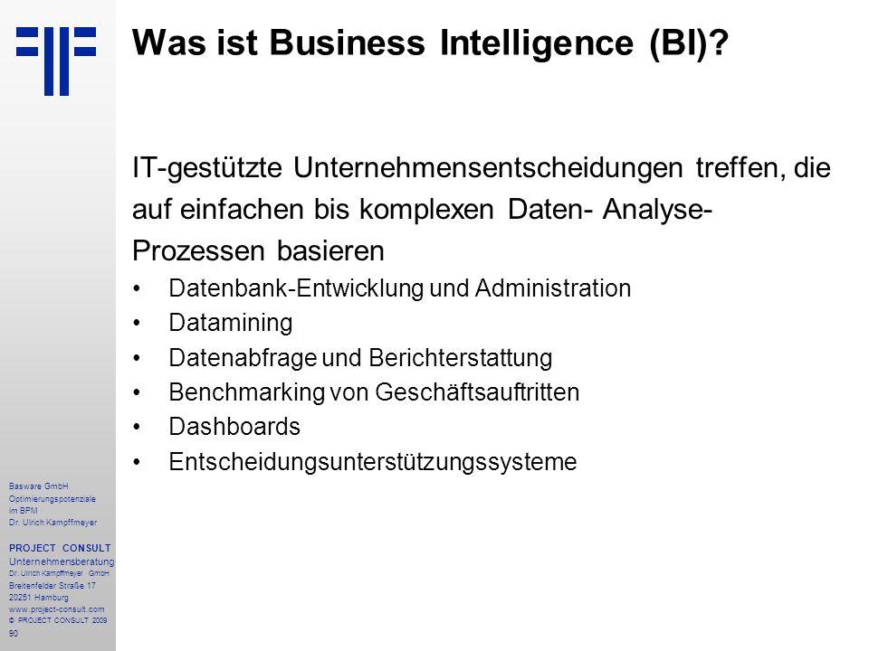 90 Was ist Business Intelligence (BI)? IT-gestützte Unternehmensentscheidungen treffen, die auf einfachen bis komplexen Daten- Analyse- Prozessen basi