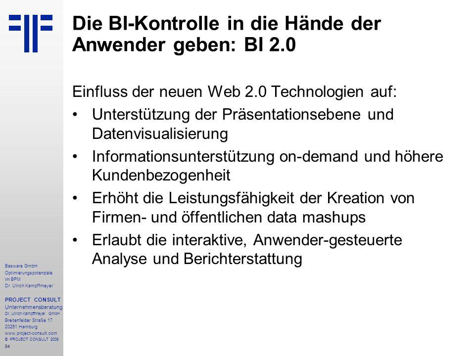 94 Die BI-Kontrolle in die Hände der Anwender geben: BI 2.0 Einfluss der neuen Web 2.0 Technologien auf: Unterstützung der Präsentationsebene und Date