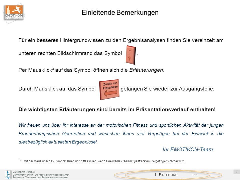 U NIVERSITÄT P OTSDAM D EPARTMENT S PORT - UND G ESUNDHEITSWISSENSCHAFTEN P ROFESSUR T RAININGS - UND B EWEGUNGSWISSENSCHAFT I E INLEITUNG Für ein bes