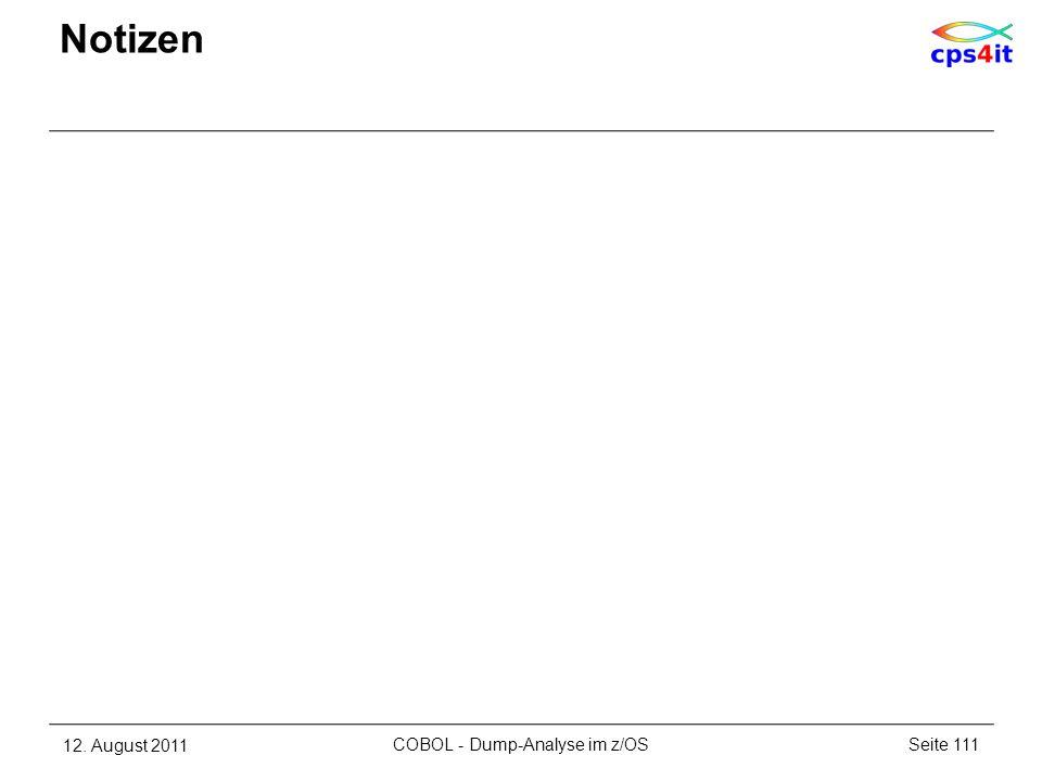 Notizen 12. August 2011Seite 111COBOL - Dump-Analyse im z/OS
