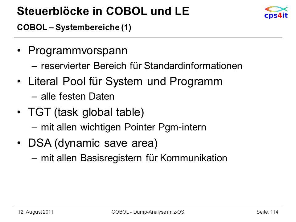 Steuerblöcke in COBOL und LE COBOL – Systembereiche (1) Programmvorspann –reservierter Bereich für Standardinformationen Literal Pool für System und P