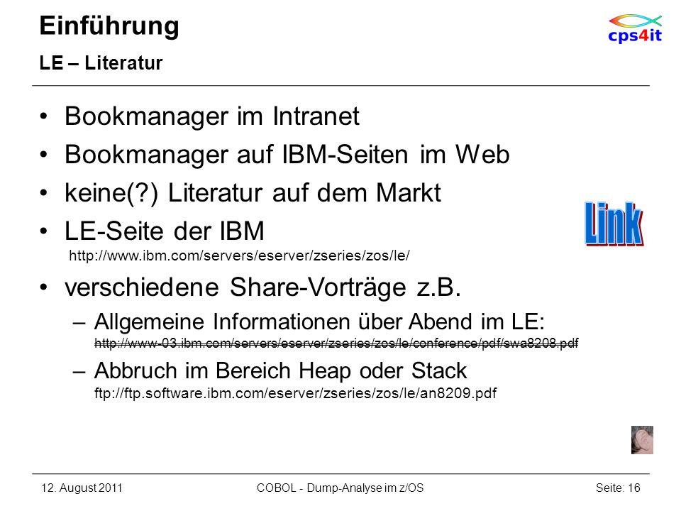Einführung LE – Literatur Bookmanager im Intranet Bookmanager auf IBM-Seiten im Web keine(?) Literatur auf dem Markt LE-Seite der IBM http://www.ibm.c
