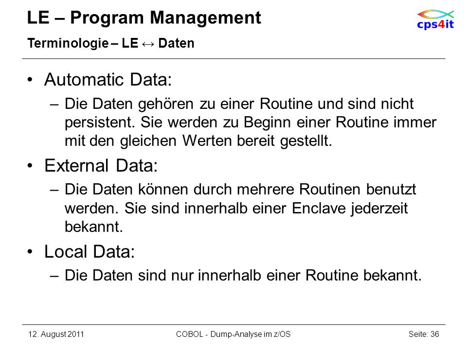 LE – Program Management Terminologie – LE Daten Automatic Data: –Die Daten gehören zu einer Routine und sind nicht persistent. Sie werden zu Beginn ei