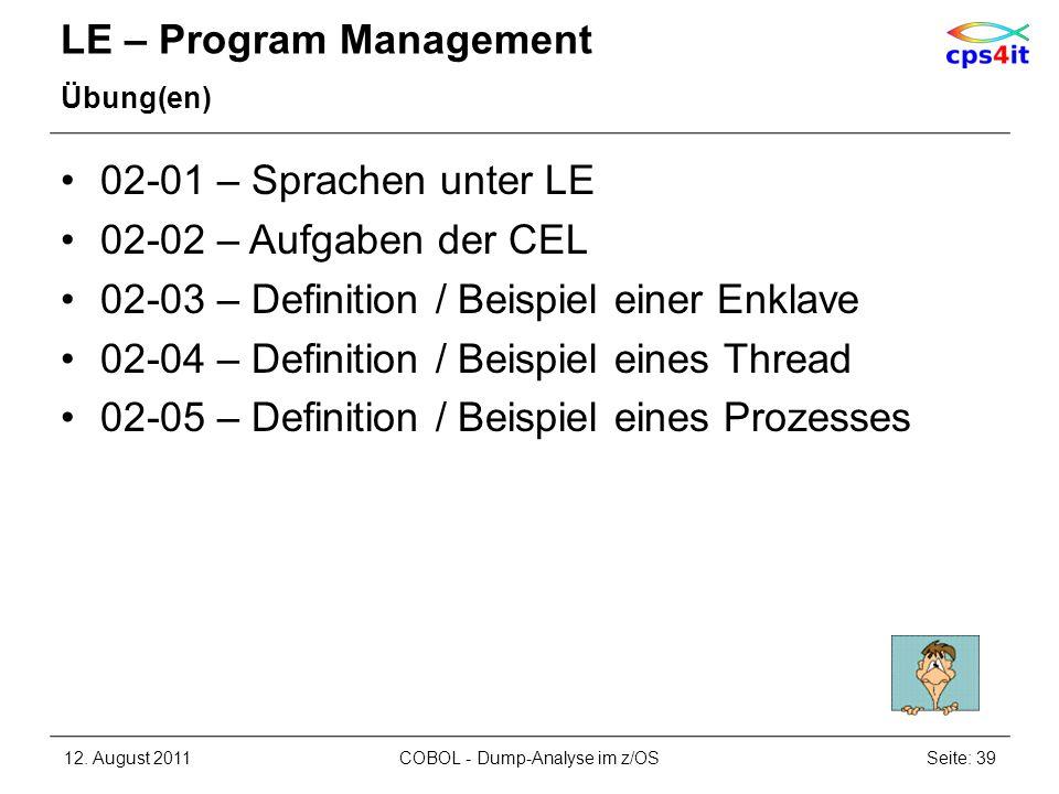 LE – Program Management Übung(en) 02-01 – Sprachen unter LE 02-02 – Aufgaben der CEL 02-03 – Definition / Beispiel einer Enklave 02-04 – Definition /