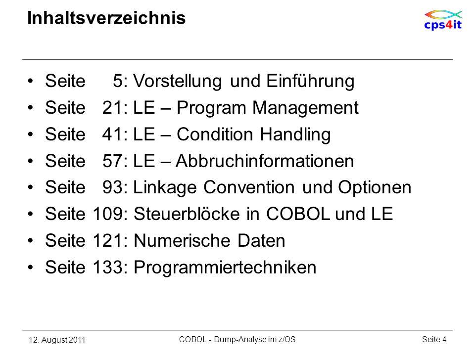 Inhaltsverzeichnis Seite 5: Vorstellung und Einführung Seite 21: LE – Program Management Seite 41: LE – Condition Handling Seite 57: LE – Abbruchinfor