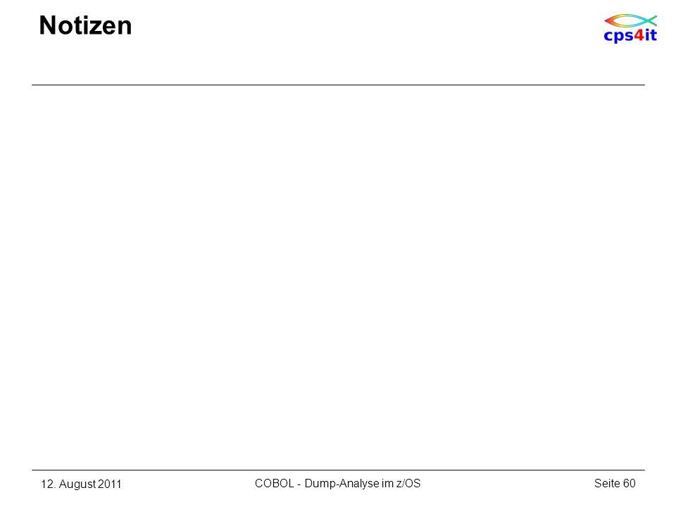 Notizen 12. August 2011Seite 60COBOL - Dump-Analyse im z/OS