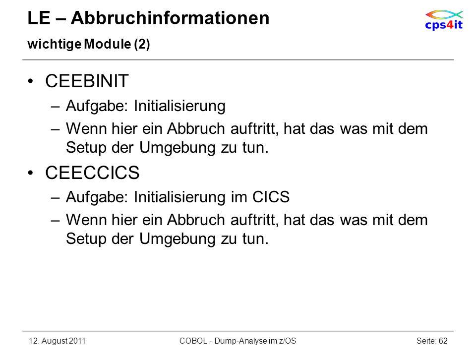 LE – Abbruchinformationen wichtige Module (2) CEEBINIT –Aufgabe: Initialisierung –Wenn hier ein Abbruch auftritt, hat das was mit dem Setup der Umgebu