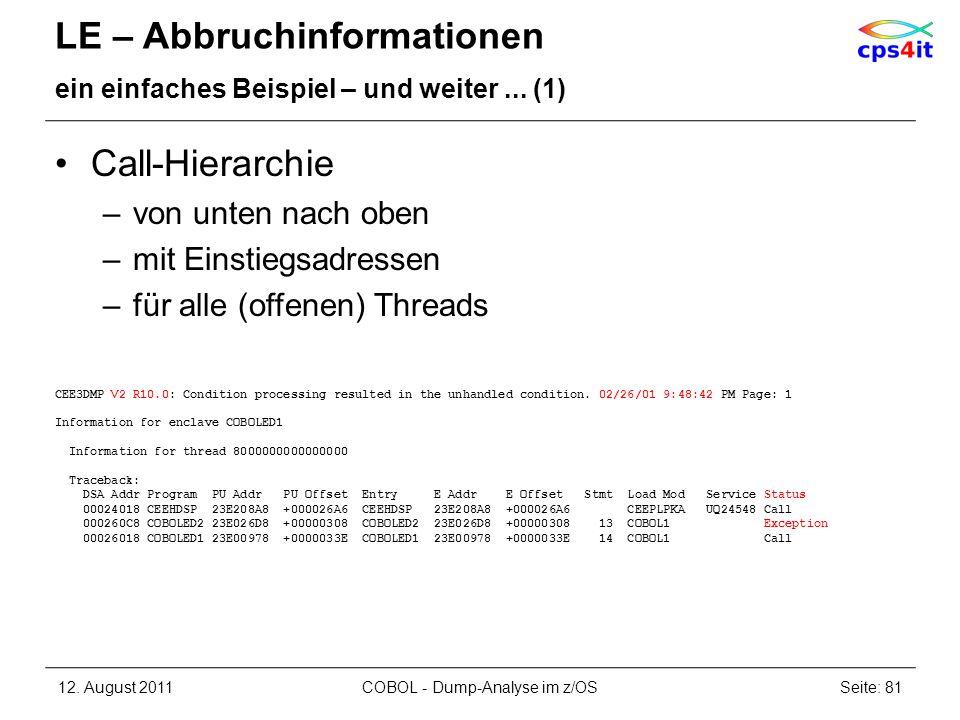 LE – Abbruchinformationen ein einfaches Beispiel – und weiter... (1) Call-Hierarchie –von unten nach oben –mit Einstiegsadressen –für alle (offenen) T