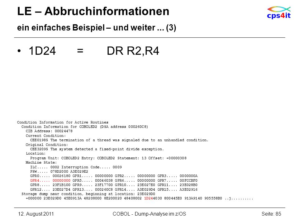 LE – Abbruchinformationen ein einfaches Beispiel – und weiter... (3) 1D24=DR R2,R4 Condition Information for Active Routines Condition Information for