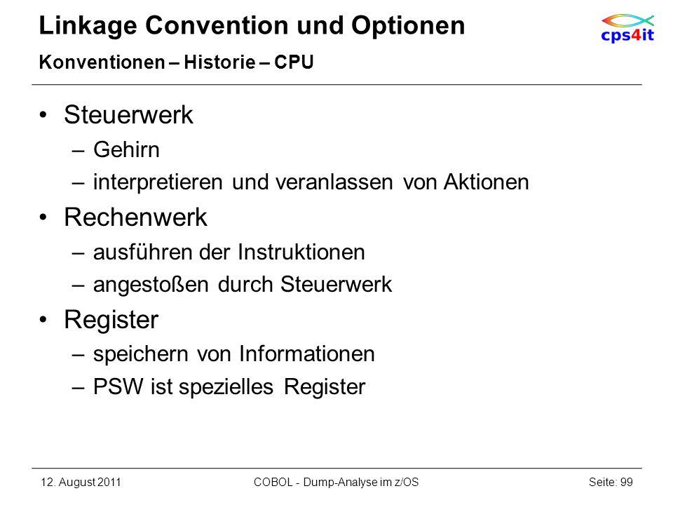 Linkage Convention und Optionen Konventionen – Historie – CPU Steuerwerk –Gehirn –interpretieren und veranlassen von Aktionen Rechenwerk –ausführen de