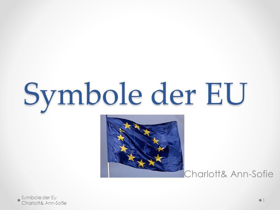 Symbole der EU Charlott& Ann-Sofie Symbole der Eu Charlott& Ann-Sofie 1