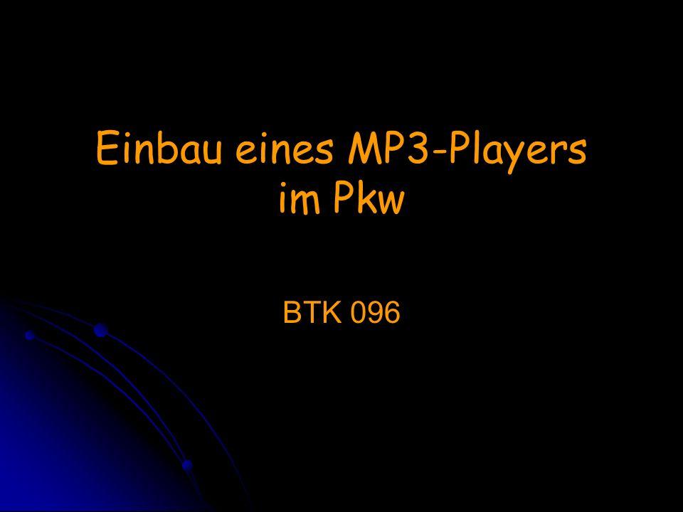 Einbau eines MP3-Players im Pkw BTK 096