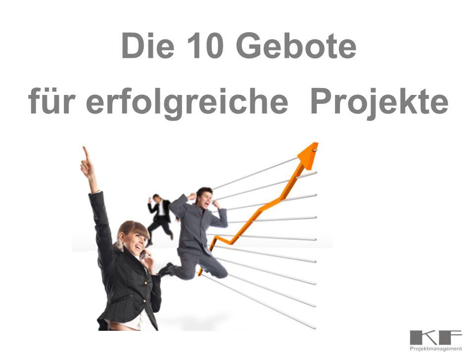 Die 10 Gebote für erfolgreiche Projekte
