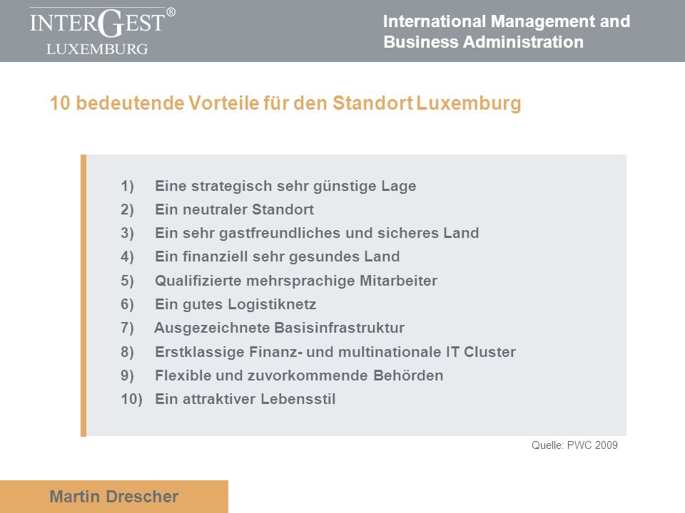 International Management and Business Administration Martin Drescher 1) Eine strategisch sehr günstige Lage 2) Ein neutraler Standort 3) Ein sehr gast
