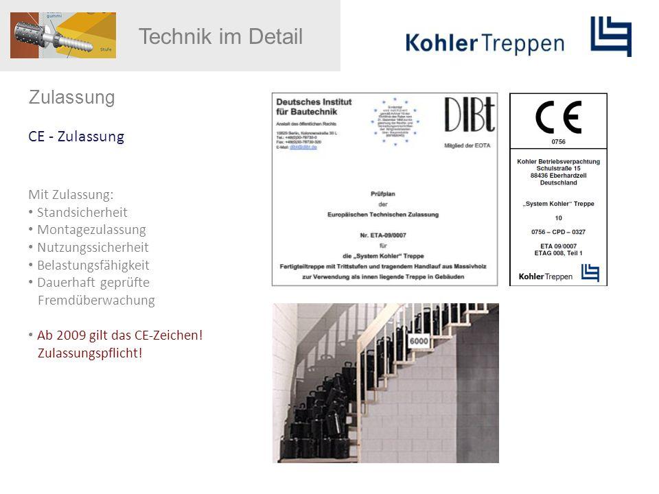 Zulassung CE - Zulassung Mit Zulassung: Standsicherheit Montagezulassung Nutzungssicherheit Belastungsfähigkeit Dauerhaft geprüfte Fremdüberwachung Ab